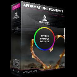 Affirmations positives pour attirer l'amour de sa vie