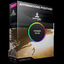 Affirmations positives pour changer sa vie