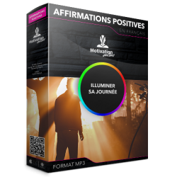 Affirmations positives pour illuminer sa journée